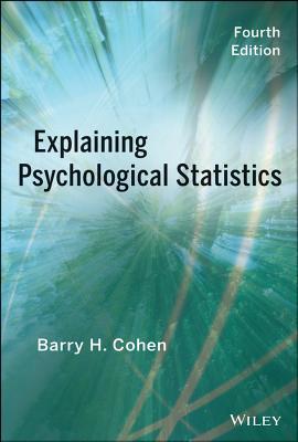 Explaining Psychological Statistics - Cohen, Barry H