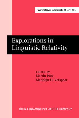 Explorations in Linguistic Relativity - Putz, Martin (Editor), and Verspoor, Marjolijn (Editor)