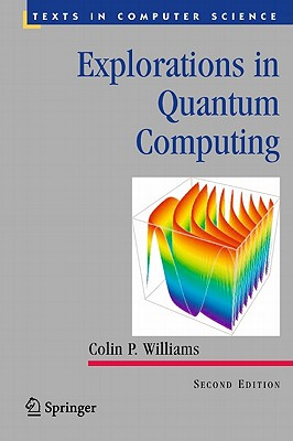 Explorations in Quantum Computing - Williams, Colin P