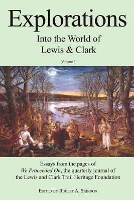 Explorations Into the World of Lewis and Clark V-3 of 3 - Saindon, Robert A (Editor)