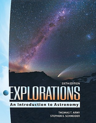 Explorations: Introduction to Astronomy - Arny, Thomas T, and Schneider, Stephen E