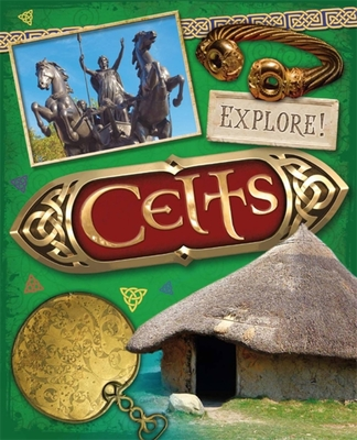 Explore!: Celts - Newland, Sonya