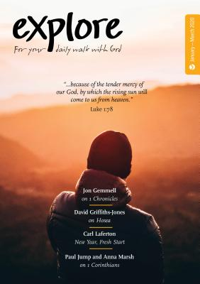 Explore (Jan-Mar 2020): For Your Daily Walk with God - Laferton, Carl (Editor)