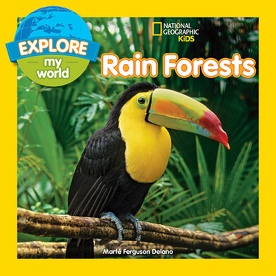 Explore My World Rain Forests - Delano, Marfe Ferguson