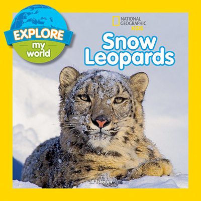 Explore My World Snow Leopards - Esbaum, Jill