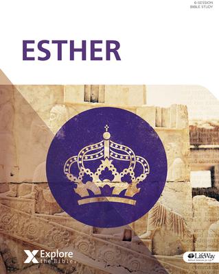 Explore the Bible: Esther - Bible Study Book - Lifeway Adults