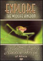 Explore the Wildlife Kingdom: The Hidden World of Africa