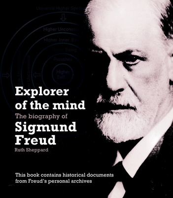 Explorer of the Mind: The Biography of Sigmund Freud - Sheppard, Ruth