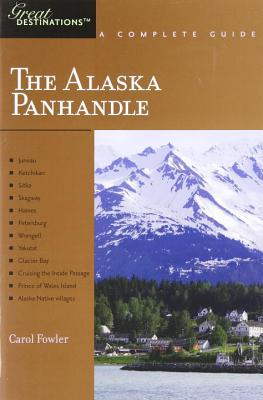 Explorer's Guide Alaska Panhandle: A Great Destination - Fowler, Carol