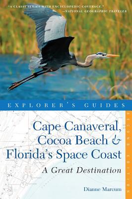 Explorer's Guide Cape Canaveral, Cocoa Beach & Florida's Space Coast: A Great Destination - Marcum, Dianne