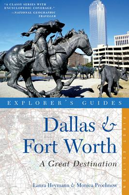 Explorer's Guide Dallas & Fort Worth: A Great Destination - Heymann, Laura, and Prochnow, Monica