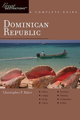 Explorer's Guide Dominican Republic: A Great Destination - Baker, Christopher P.