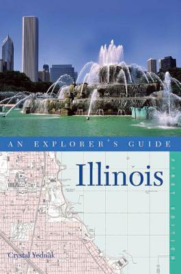 Explorer's Guide Illinois: An Explorer's Guide - Yednak, Crystal