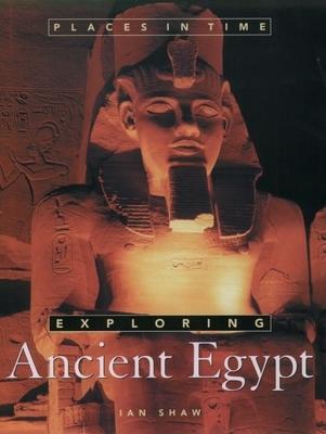 Exploring Ancient Egypt - Shaw, Ian, PH.D.