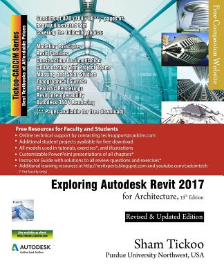 Exploring Autodesk Revit 2017 for Architecture - Purdue Univ, Prof Sham Tickoo