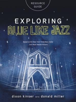 Exploring Blue Like Jazz - Kinser, Dixon, and Miller, Donald