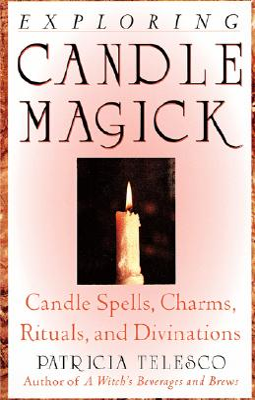 Exploring Candle Magick - Telesco, Patricia