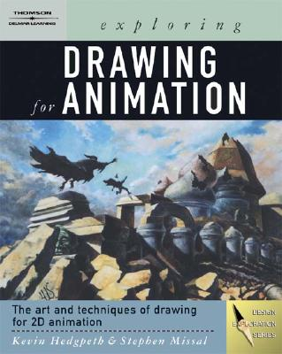 Exploring Drawing for Animation - Hedgpeth, Kevin
