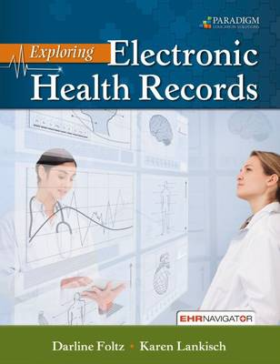 Exploring Electronic Health Records: Text with EHR Navigator (code via mail) - Foltz, Darline, and Lankisch, Karen