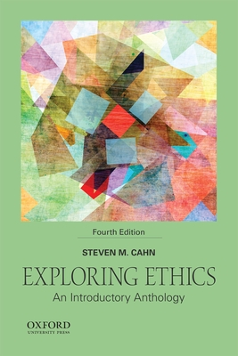 Exploring ethics an introductory anthology book by steven m cahn exploring ethics an introductory anthology cahn steven m fandeluxe Gallery