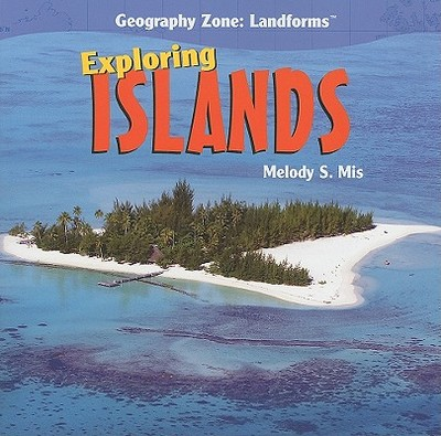Exploring Islands - Mis, Melody S