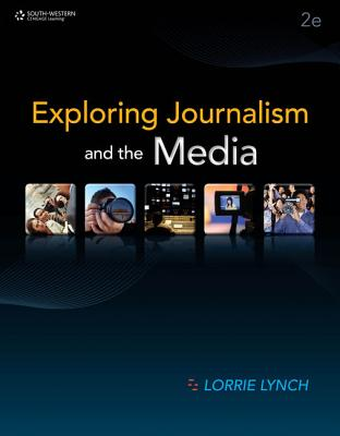 Exploring Journalism and the Media - Lynch, Lorrie