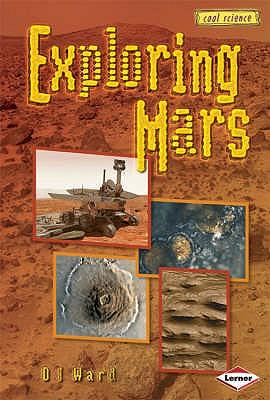 Exploring Mars - Ward, D. J.