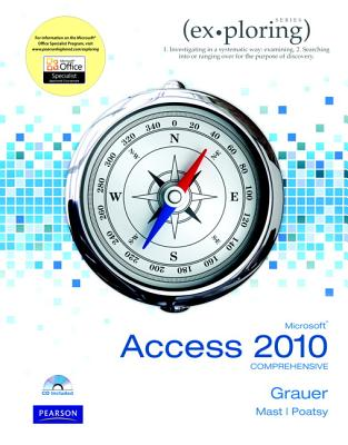 Exploring Microsoft Office Access 2010 Comprehensive - Grauer, Robert T., and Poatsy, Mary Anne, and Mast, Keith