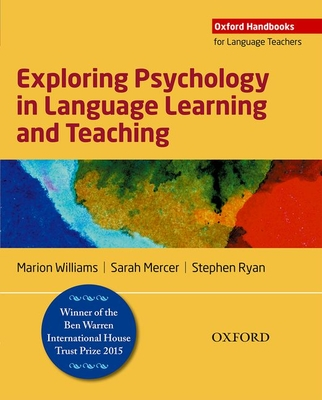 Exploring Psychology in Language Learning and Teaching - Williams, Marion, and Mercer, Sarah, and Ryan, Stephen