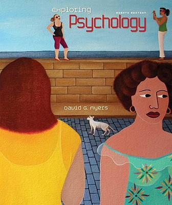 Exploring Psychology - Myers, David G, Professor, PhD