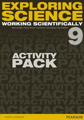 Exploring Science: Working Scientifically Activity Pack Year 9 - Levesley, Mark, and Johnson, P, and Kearsey, Susan