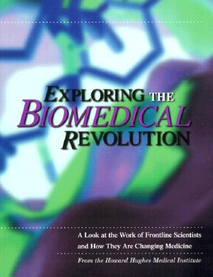 Exploring the Biomedical Revolution: A Look at the Work of Frontline Scientists and How They Are Changing Medicine - Howard Hughes Medical Institute