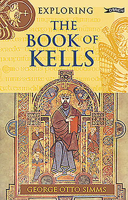 Exploring the Book of Kells - Simms, George Otto