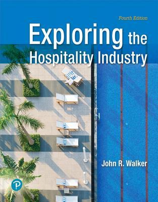 Exploring the Hospitality Industry - Walker, John R