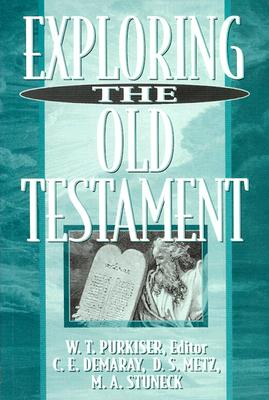 Exploring the Old Testament - Purkiser, W T