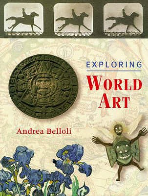 Exploring World Art - Belloli, Andrea P.A.
