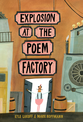 Explosion at the Poem Factory - Lukoff, Kyle