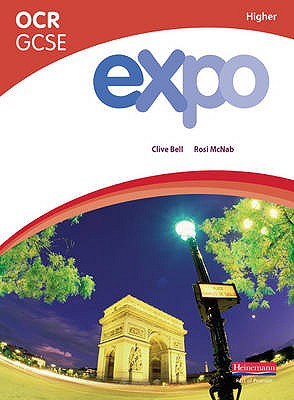 Expo OCR GCSE French Higher Student Book - Bell, Clive, and McNab, Rosi