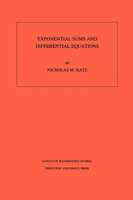 Exponential Sums and Differential Equations. (Am-124), Volume 124 - Katz, Nicholas M