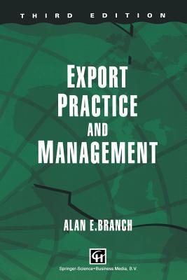 Export Practice & Management - Branch, Alan E