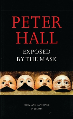 Exposed by the Mask - Hall, Peter, Sir