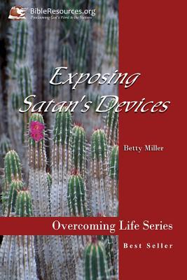 Exposing Satan's Devices - Miller, Betty