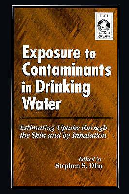 Exposure to Contaminants in Drinking Water - Olin, Stephen S