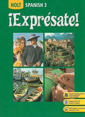 ?Expr?sate!: Student Edition Level 3 2008 - Humbach, Nancy A, and Holt Rinehart and Winston (Prepared for publication by)