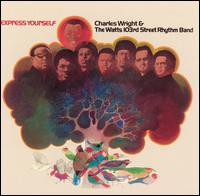 Express Yourself - Charles Wright & the Watts 103rd Street Rhythm Band
