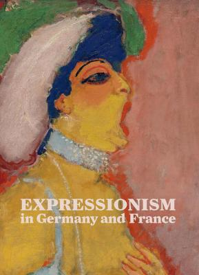 Expressionism in Germany and France: From Van Gogh to Kandinsky - Benson, Timothy O