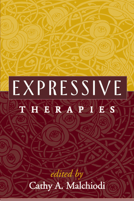 Expressive Therapies - Malchiodi, Cathy A, PhD, Lpcc (Editor), and McNiff, Shaun (Foreword by)