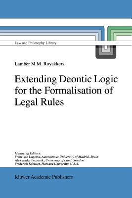 Extending Deontic Logic for the Formalisation of Legal Rules - Royakkers, Lamber
