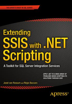 Extending Ssis with .Net Scripting: A Toolkit for SQL Server Integration Services - Van Rossum, Joost