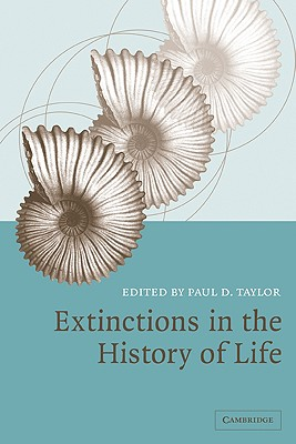 Extinctions in the History of Life - Taylor, Paul D, Dr. (Editor)